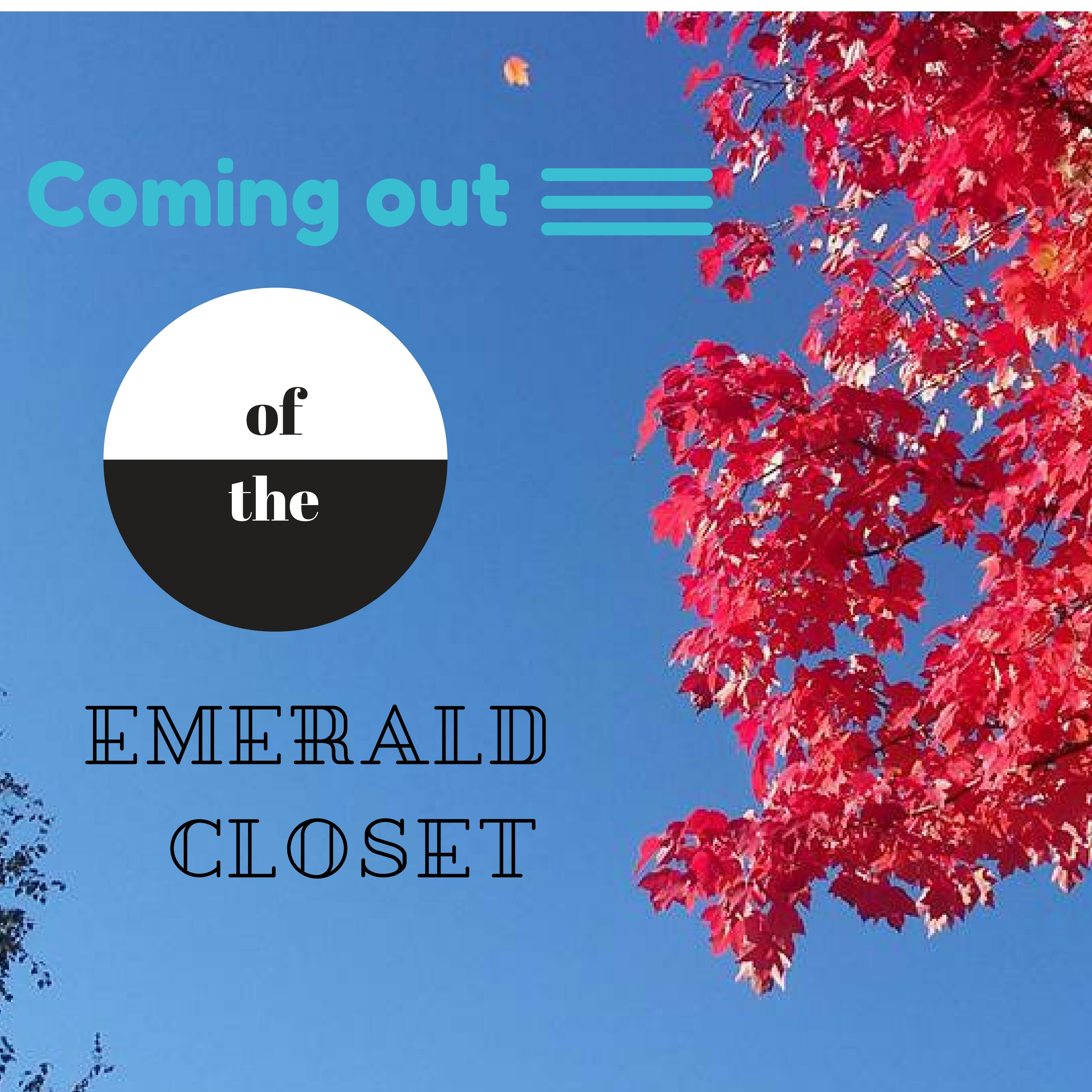 Coming Out of the Emerald Closet